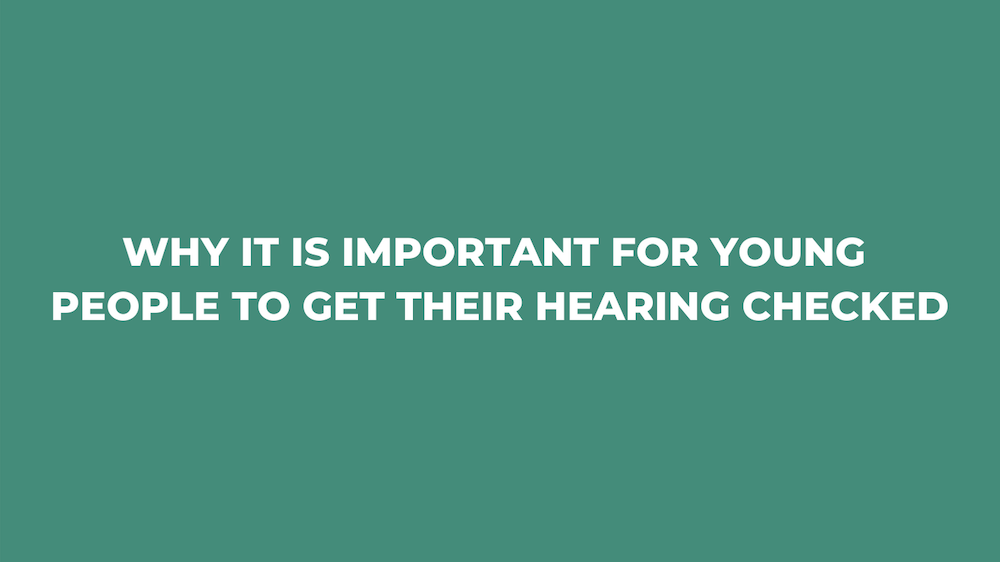 Why It Is Important for Young People to Get Their Hearing Checked