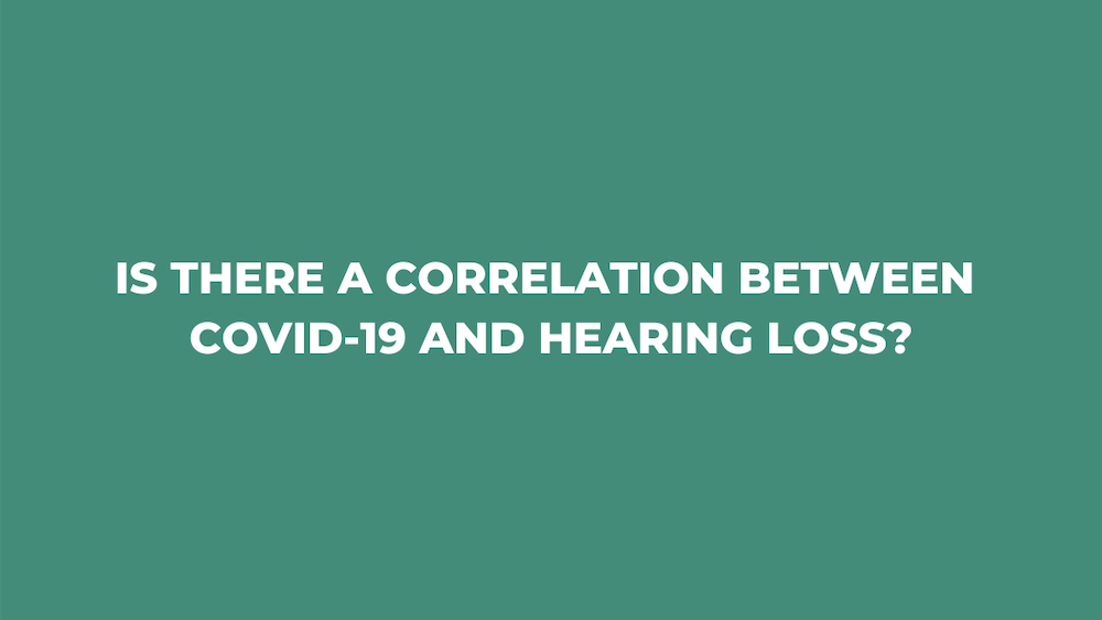 Is There a Correlation Between COVID-19 and Hearing Loss?